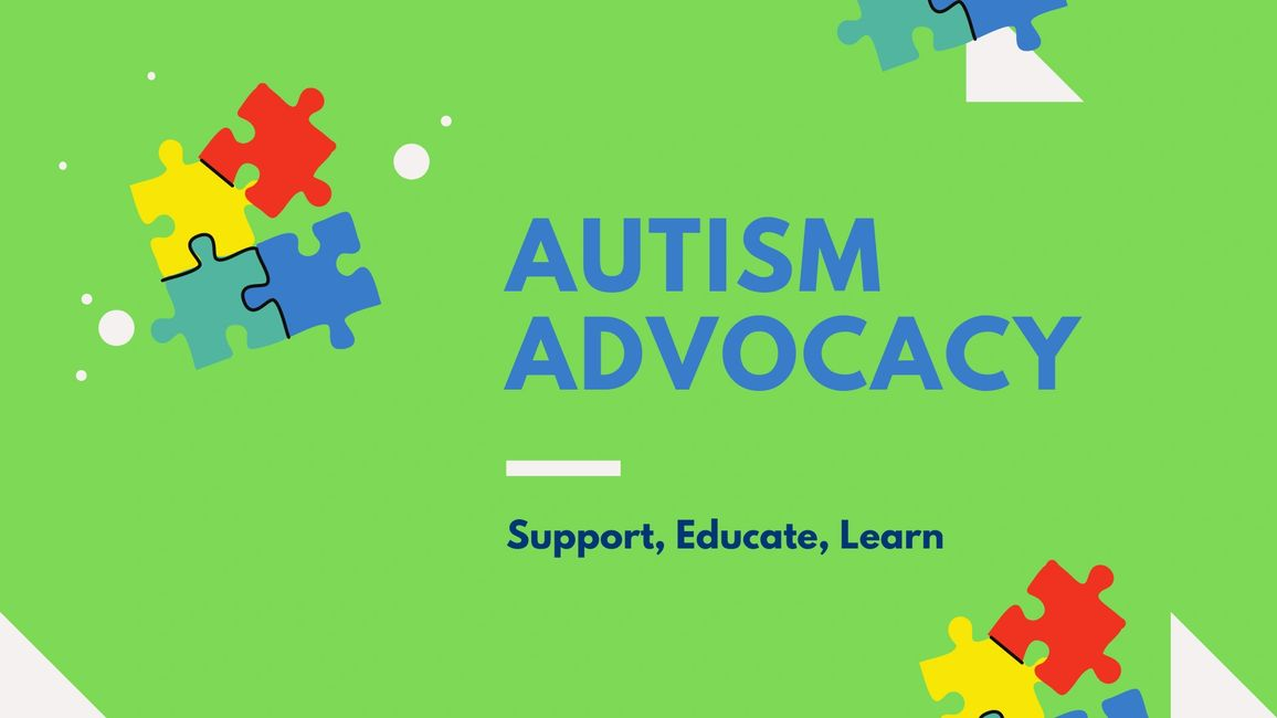 Autism Advocacy. Support, Educate, Learn