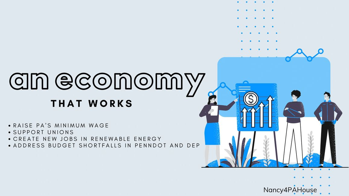 an economy that works, raise pa's minimum wage, support unions, create new jobs in renewable energy