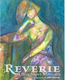 REVERIE: Ultra Short Memoirs by CoCo Harris