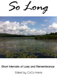 SO LONG: Short Memoirs of Loss and Remembrance by CoCo Harris