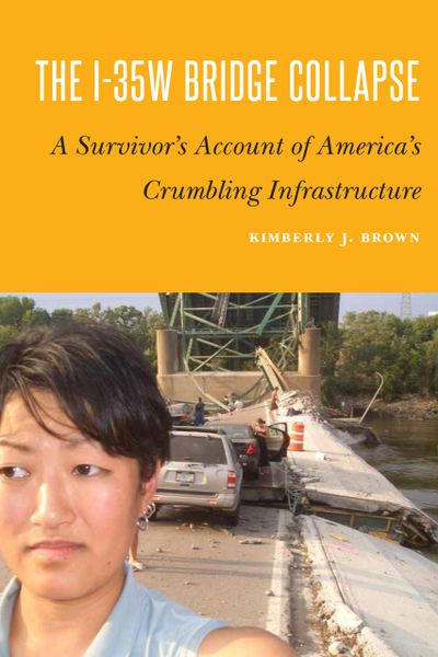 """The I-35W Bridge Collapse"" by Kimberly J. Brown book cover"