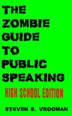The Zombie Guide to Public Speaking, High School Edition