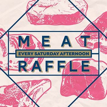 Meat Raffle Every Saturday