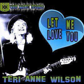Single Cover - Let Me Love You - Teri Anne Wilson