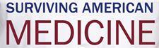 Surviving American Medicine by Dr. Cary Presant