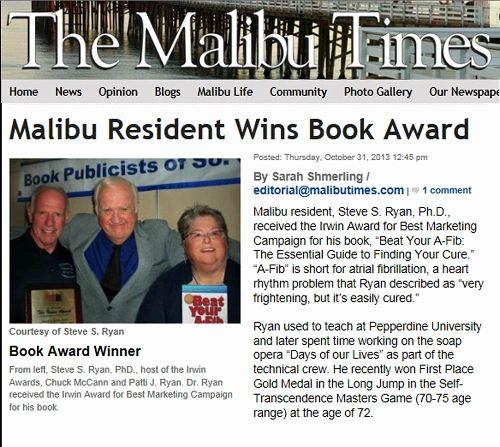 Malibu Times article, Malibu Resident Wins Book Award, Beat Your A-Fib: The Essential Guide to Finding Your Cure by Steve S. Ryan, PhD