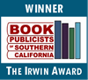 The Irwin Awards 2013 Winner from th Book Publicists of Southern California, http://www.bookpublicists.org/pages/irwin_awards.asp