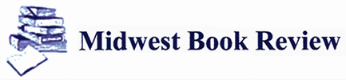 The Midwest Book Review by James A. Cox, Editor-in-Chief