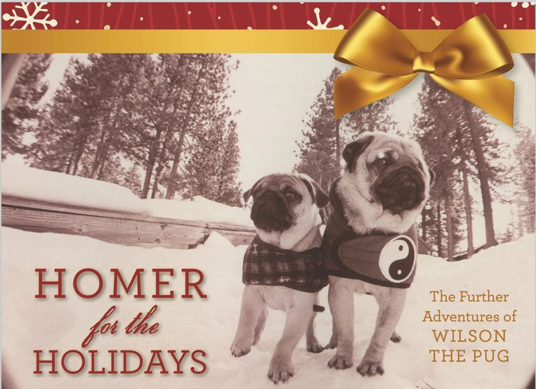 Homer for the Holidays: The Further Adventures of Wilson the Pug