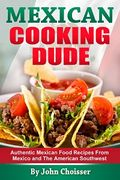 Mexican Recipes from the Cooking Dude
