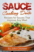 Cover for the Cooking Dude Sauce Recipe book