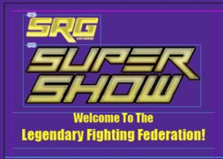 SRG Supers Show