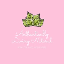 Authentically Living Natural Health and Wellness