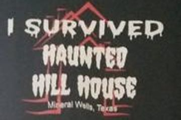 I Survived Haunted Hill House Mineral Wells, Texas