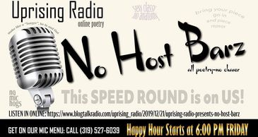 "Uprising Radio presents No Host Barz- call in poetry ""speedround"" All poetry No Chit chit"
