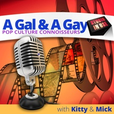 A Gal And A Gay Podcast