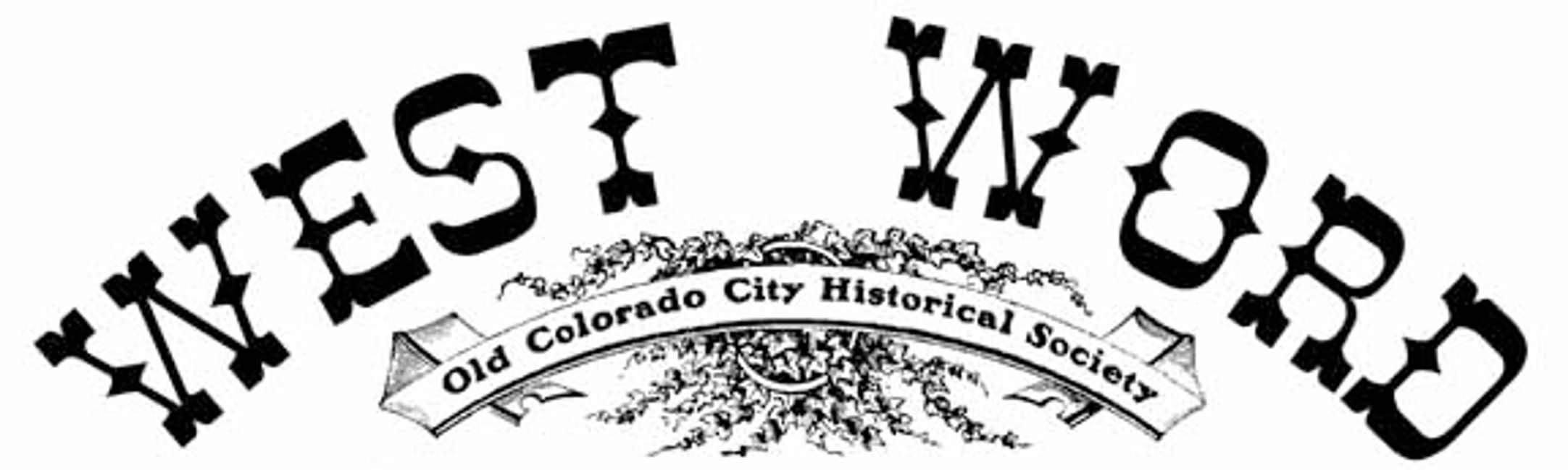 West Word  Old Colorado City Historical Society Newsletter