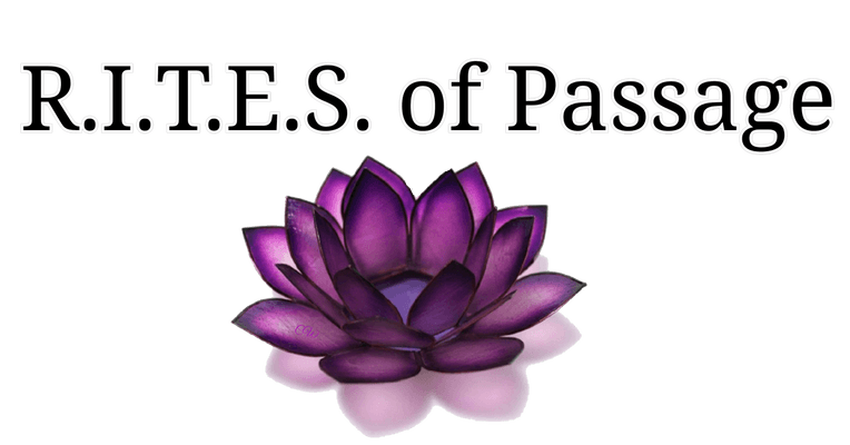 R.I.T.E.S of Passage Receive Information to Empower Self