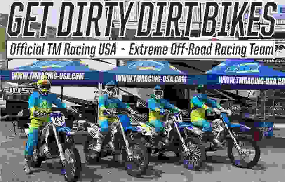 TM Racing/Get Dirty Dirt Bikes Extreme Off Road Racing Team