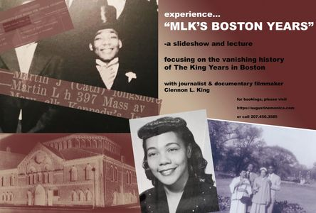 """MLK's Boston Years"", ""Clennon L. King"", ""Martin Luther King, Jr."", ""Coretta Scott King"", ""South End"", ""Roxbury"", ""New England Conservatory of Music"", ""Boston University"""