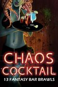 Chaos Cocktail: An Anthology