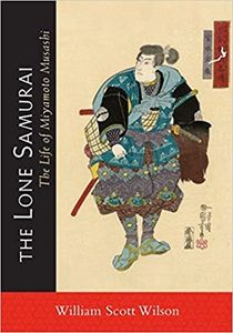 The Lone Samurai is the first book to appear in English of Miyamoto Musashi.