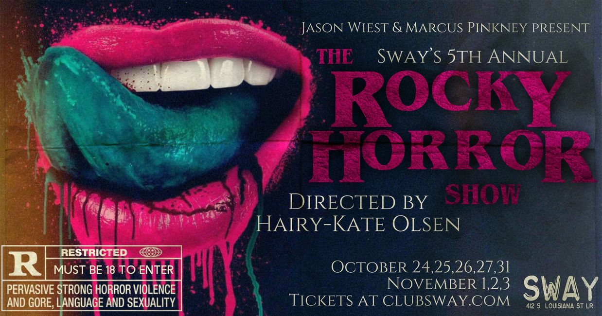 See The Rocky Horror Show live at Sway. It's a popular thing to do for Halloween in Little Rock!