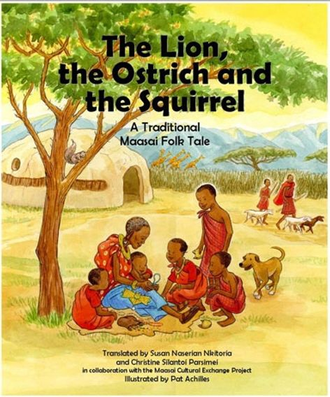 The Lion, the Ostrich and the Squirrel Traditional Maasai Folk Tale