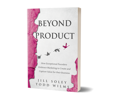 Beyond Product Book by Jill Soley and Todd Wilms