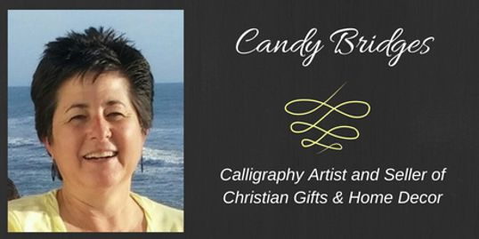Candy Bridges is a Calligraphy Artist, Picture Framer and Seller of Online Christian Gifts