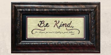 Be Kind for everyone is fighting a great battle quote from Plato matted and framed.