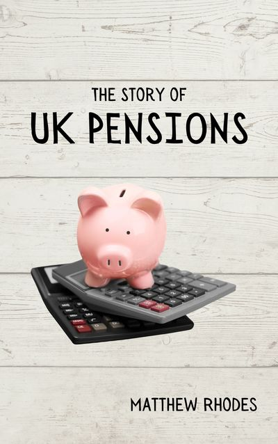 "Book cover of ""The Story of UK Pensions"""