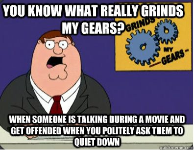 Pet Peeves | Loud Talkers and Cell Phone Use During A Movie
