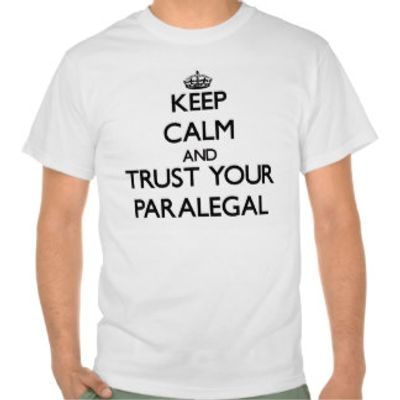 keep calm and trust your paralegal