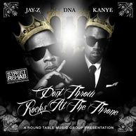 "Street Rehab: Jay-Z , DJ WIldChild DNA & Kanye West ""Don't THrow Rocks at the Throne"" Mixtape"
