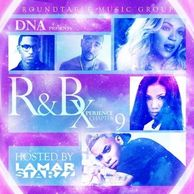 DJ WILDCHILD DNA PRESENTS THE R&B XPERIENCE HOSTED BY LAMAR STARZZ