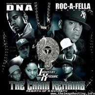 DJ WILDCHILD DNA PRESENTS: THE CHAIN REMAINS; THE REBIRTH OF THE DYNASTY FEAT. ROC-A-FELLA RECORDS
