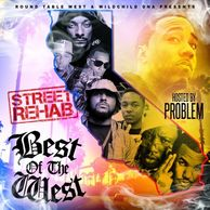 DJ WILDCHILD DNA PRESENTS STREET REHAB: BEST OF THE WEST HOSTED BY PROBLEM