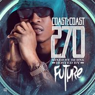 DJ WILDCHILD DNA PRESENTS: COAST2COAST 270 HOSTED BY FUTURE