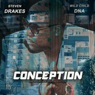 "DJ WILDCHILD DNA PRESENTS STEVEN DRAKES ""CONCEPTION"" A R&B XPERIENCE SPECIAL EDITION"