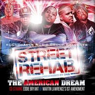 DJ WILDCHILD DNA PRESENTS STREET REHAB: THE AMERICAN DREAM HOSTED BY BET'S EDDIE BRYANT