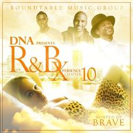 DJ DNA PRESENTS THE R&B XPERIENCE CHAPTER 10 HOSTED BY BRAVE WILLIAMS