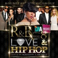 DJ WILDCHILD DNA PRESENTS: THE R&B XPERIENCE CHAPTER 8, LOVE & HIP HOP EDITION HOSTED BY K. MICHELLE