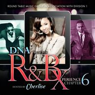DJ WILDCHILD DNA PRESENTS: R&B XPERIENCE CHAPTER 6 HOSTED BY CHARLISE