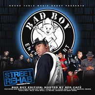 DJ WILDCHILD DNA PRESENTS STREET REHAB: BAD BOY EDITION HOSTED BY RED CAFE'