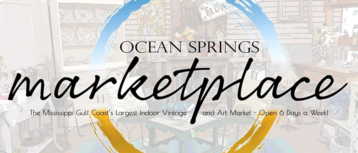 Ocean Springs Marketplace - Mississippi, Open 6 Days a Week