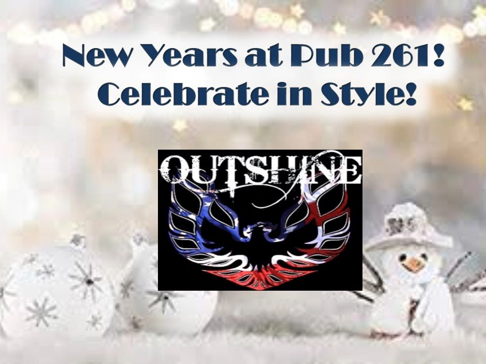 Join us for New Years and party with Outshine! Party Favors, Champagne, Cash Balloon Drop!