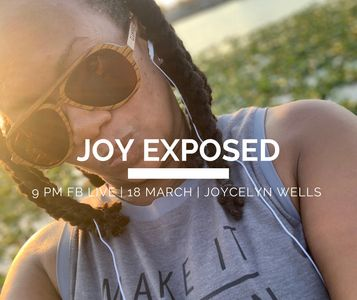 Joycelyn Wells, Joy Exposed, 3.18.20, author, podcast, iTunes, Pandora, Soundcloud
