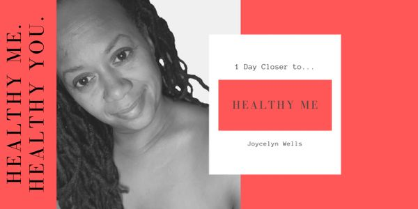 Joycelyn Wells, Healthy Me, Healthy You Purpose Freedom Empowerment SHAPE