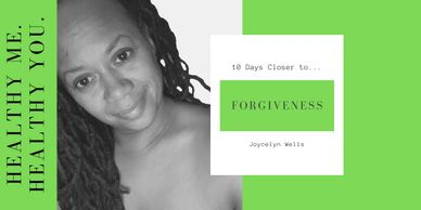 Forgiveness, Days closer to healthy me, healthy you, series, SHAPE